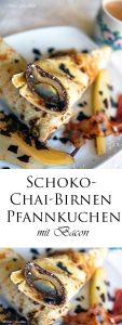 Schoko Chai Birnen Pfannkuchen mit Speck