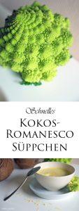 Schnelles Kokos Romanesco Süppchen