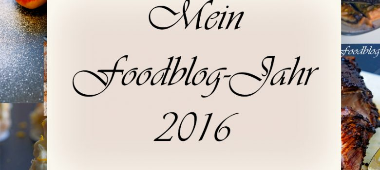 Mein Foodblog Jahr 2016