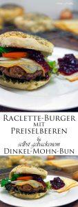 Raclette Burger mit Preiselbeeren und selbst gebackenem Dinkel Mohn Bun 8