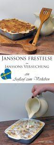 Janssons frestelse Janssons Versuchung ein Auflauf zum Verlieben 7