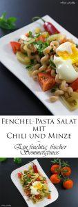 Fenchel Pasta Salat mit Chili und Minze Ein fruchtig frischer Sommergenuss 9