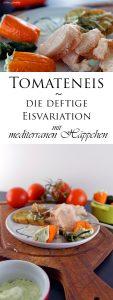 Tomateneis die deftige Eisvariation mit mediterranen Häppchen 10
