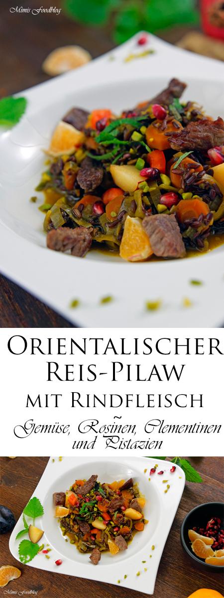 Orientalischer Reis-Pilaw mit Rindfleisch ~ Aromatisches Reisgericht mit Gemüse, Rosinen, Clementinen und Pistazien