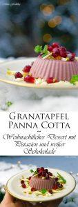 Granatapfel Panna Cotta weihnachtliches Dessert mit Pistazien und weißer Schokolade 1