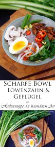 Scharfe Bowl mit Löwenzahn und Geflügel eine Hühnersuppe der besonderen Art 9