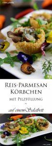 Reis Parmesan Körbchen mit Pilzfüllung auf einem Salatbett 7