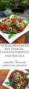 Vollkornpasta mit Spargel Cocktailtomaten und Rucola sommerliches Pastarezept perfekt für den Feierabend 6