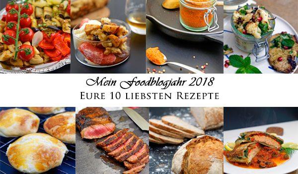 Mein Foodblog Jahr 2018 – Eure 10 liebsten Rezepte